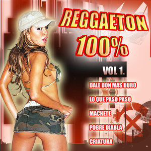 Reggaeton 100% Vol.1