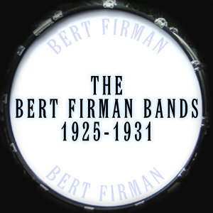 The Bert Frirman Bands 1925-1931