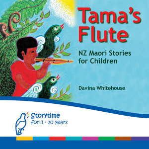 Tama's Flute - New Zealand Maori stories for Children