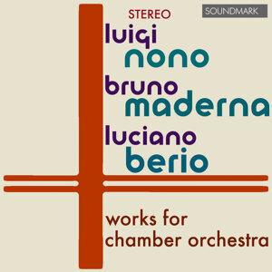 Luigi Nono, Bruno Maderna, Luciano Berio - Works For Chamber Orchestra