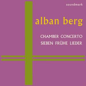 Music of Alban Berg, Vol. 2: Chamber Concerto, Sieben Frühe Lieder