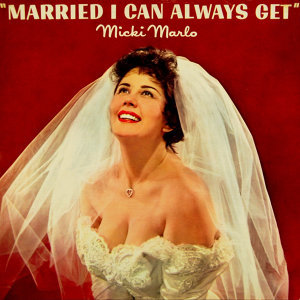 Married I Can Always Get