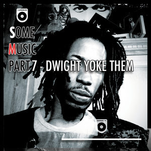 Some Music Part 7 (Dwight Yoke Them)