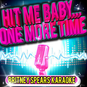 Hit Me Baby...One More Time - Britney Spears Karaoke