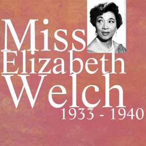 Miss Elizabeth Welch 1933 - 1940