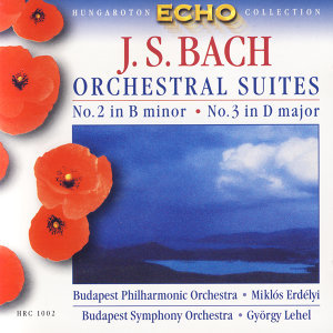 J.S. Bach: Orchestral Suites No.2 in B minor & No.3 in D major