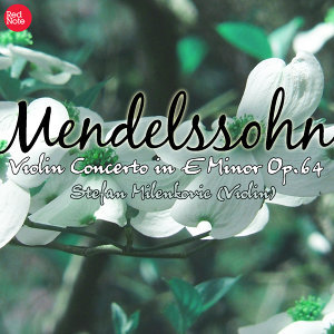Mendelssohn: Violin Concerto in E Minor Op.64
