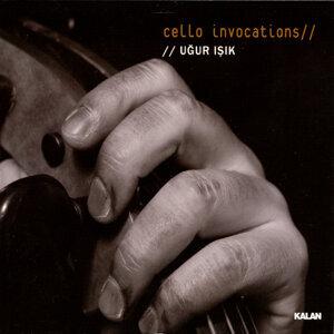 Cello Invocations
