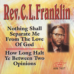 Nothing Shall Separate Me from the Love of God - How Long Halt Ye Between Two Opinions
