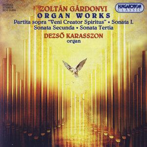 Zoltán Gárdonyi: Organ Works