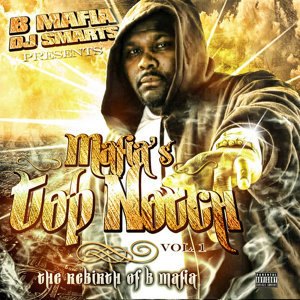 B-Mafia & DJ Smarts Presents : Mafia's Top Notch, Vol. 1 - The Rebirth of B-Mafia