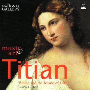 Titian - Venice and the Music of Love