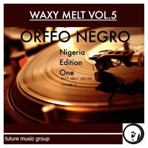 Waxy Melt, Vol. 5: Nigerian Edition One