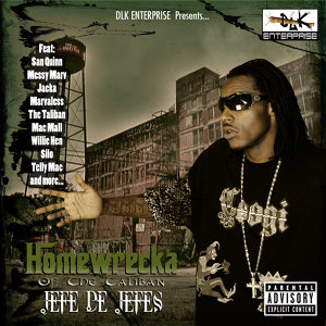 "DLK Enterprise Presents: Homewrecka ""Jefe De Jefe's"""