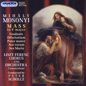 Mihály Mosonyi: Mass in F major, Graduale, Offertorium etc.