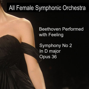 Beethoven Performed with Feeling: Symphony No. 2 in D Major