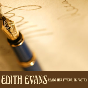 Edith Evans Reads Her Favorite Poetry