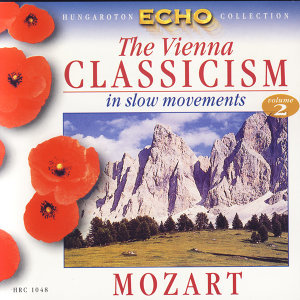 The Vienna Classicism In Slow Movements - Vol.2 Wolfgang Amadeus Mozart