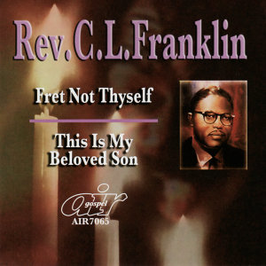 Fret Not Thyself - This Is My Beloved Son