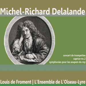 Delalande: Concert de Trompettes, etc.