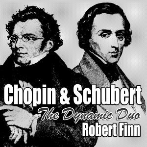 Chopin & Schubert The Dynamic Duo