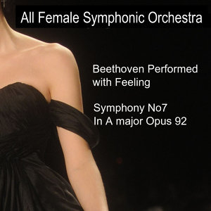 Beethoven Performed With Feeling: Symphony No. 7 in A Major