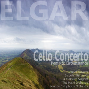 Elgar: Cello Concerto in E Minor, Op. 85: Pomp and Circumstance Marches Nos. 1 & 4