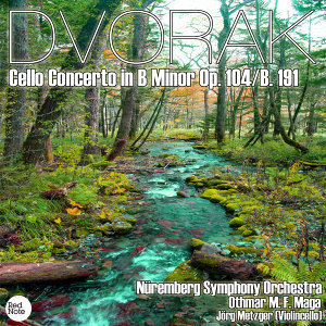 Dvorak: Cello Concerto in B Minor Op. 104/B. 191