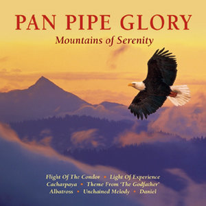 Pan Pipe Glory - Mountains Of Serenity