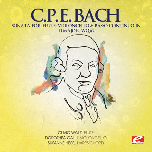 C.P.E. Bach: Sonata for Flute, Violoncello & Basso Continuo in D Major, Wq. 83 (Digitally Remastered)