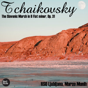 Tchaikovsky: The Slavonic March in B Flat minor, Op. 31