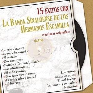 15 Éxitos Con la Banda Sinaloense de los Hermanos Escamilla (Versiones Originales)