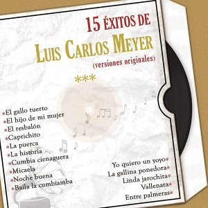 15 Éxitos de Luis Carlos Meyer (Versiones Originales)