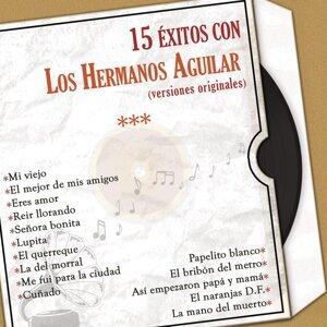 15 Exitos Con los Hermanos Aguilar (Versiones Originales)