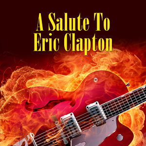 A Salute To Eric Clapton