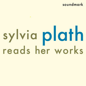 Sylvia Plath Reads Her Works