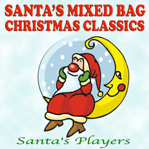 Santa's Mixed Bag Christmas Classics