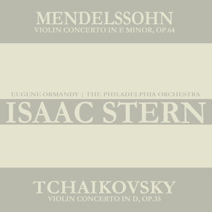 Mendelssohn: Violin Concerto in E Minor, Op. 64 - Tchaikovsky: Violin Concerto in D Major, Op. 35