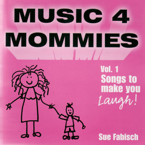 Music for Mommies Volume 1