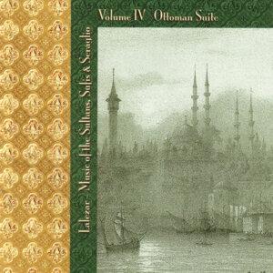 Music of the Sultans, Sufis & Seraglio - Vol. 4 / Ottoman Suite