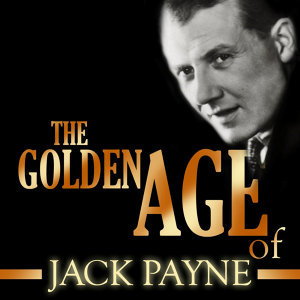The Golden Age Of Jack Payne