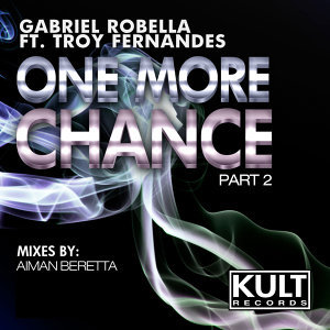 "KULT Records presents ""One More Chance"" Aiman Beretta Remixes"
