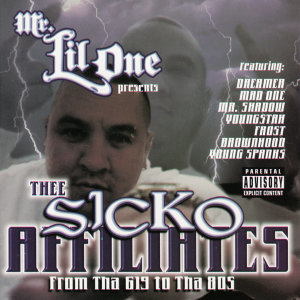 Mr. Lil One Presents Thee Sicko Affiliates - From Tha 619 to Tha 805