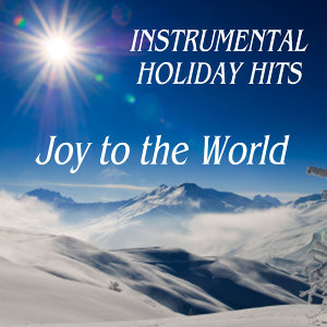 Instrumental Holiday Hits: Joy to the World