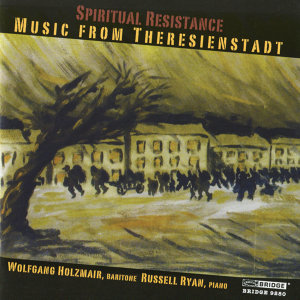 Spiritual Resistence: Music from Theresienstadt