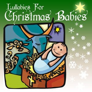Lullabies for Christmas Babies