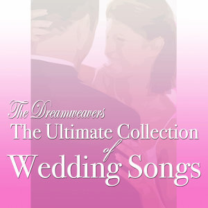 The Ultimate Collection of Wedding Songs