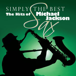 Simply The Best Sax: The Hits Of Michael Jackson
