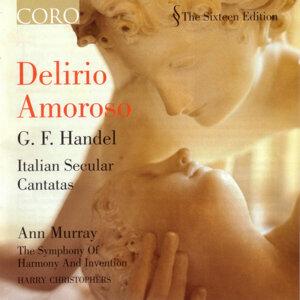 Delirio Amoroso/Handel: Italian Secular Cantatas
