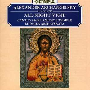 Alexander Archahgelsky - All-Night Vigil